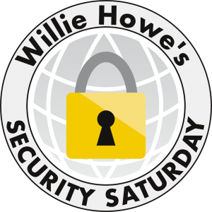 Wille Howe's Security Saturday